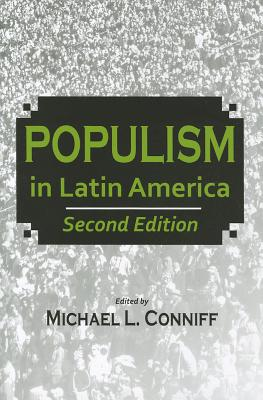 Populism in Latin America By Conniff, Michael L. (EDT)/ Roberts, Kenneth (FRW)/ Horowitz, Joel (CON)/ Drake, Paul (CON)/ Conniff, Michael L. (CON)